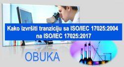 C18 Kako izvršiti tranziciju sa standarda ISO/IEC 17025:2005 na ISO/IEC 17025:2017 (Laboratorije za ispitivanje i laboratorije za etaloniranje) @ StandCert, Beograd